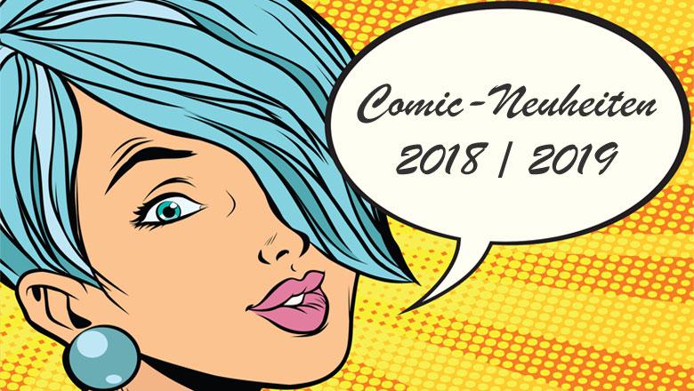Comicneuheiten: 2018-2019