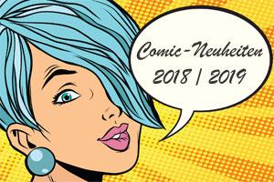 Neuerscheinungen - Comic und Graphic Novels